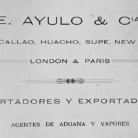 14-E. Ayulo & Co. (Lima, Callao, Huacho, Supe, New York, London, and Paris), import and export brokers and shipping and customs agents